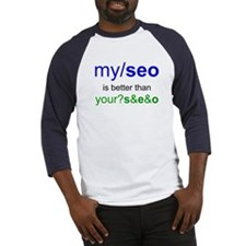 MY SEO IS BETTER THAN YOUR SEO Baseball Jersey