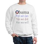 Obama: Yes we will Sweatshirt