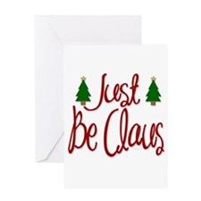 Just Be Claus Greeting Card