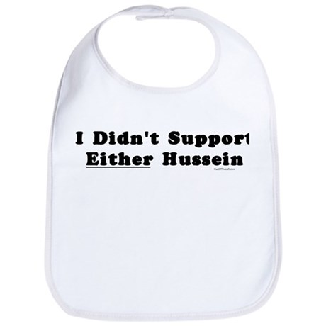 I Didn't Support Either Hussein Bib