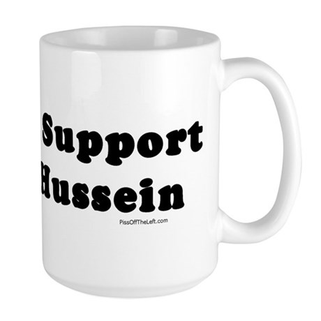 I Didn't Support Either Hussein Large Mug