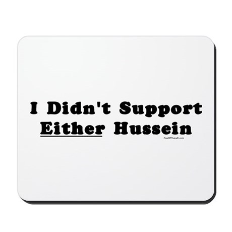 I Didn't Support Either Hussein Mousepad