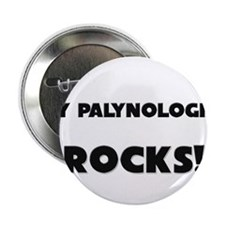 "MY Palynologist ROCKS! 2.25"" Button"