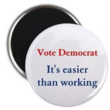Vote Democrat... It's easier Magnet