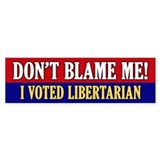 I voted Libertarian Bumper Bumper Sticker