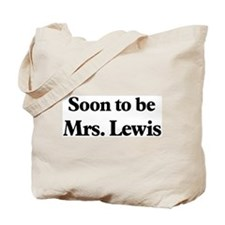 Soon to be Mrs. Lewis Tote Bag