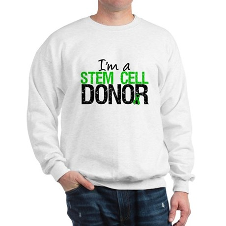 I'm a Stem Cell Donor Sweatshirt