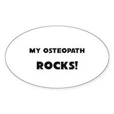 MY Osteopath ROCKS! Oval Decal