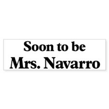 Soon to be Mrs. Navarro Bumper Sticker (10 pk)