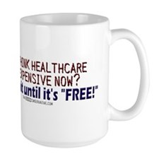 """Free"" healthcare? Coffee Mug"