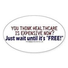 """Free"" healthcare? Oval Decal"