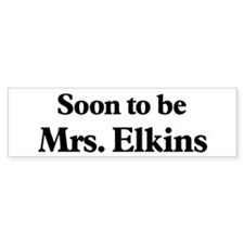 Soon to be Mrs. Elkins Bumper Sticker (50 pk)