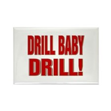 DRILL BABY DRILL! Rectangle Magnet (100 pack)