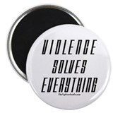 Violence Solves Everything Magnet