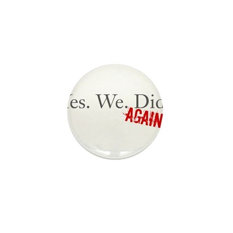 Yes We Did Mini Button