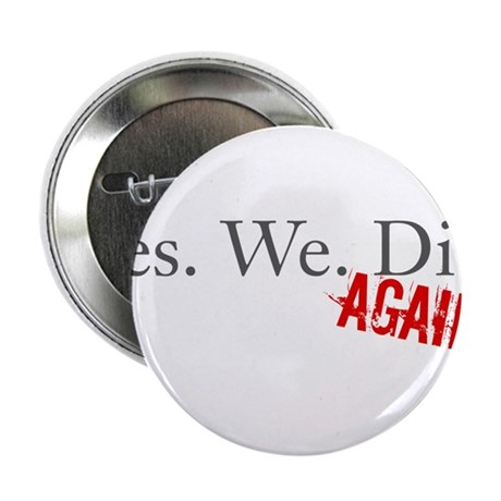 "Yes We Did 2.25"" Button (10 pack)"