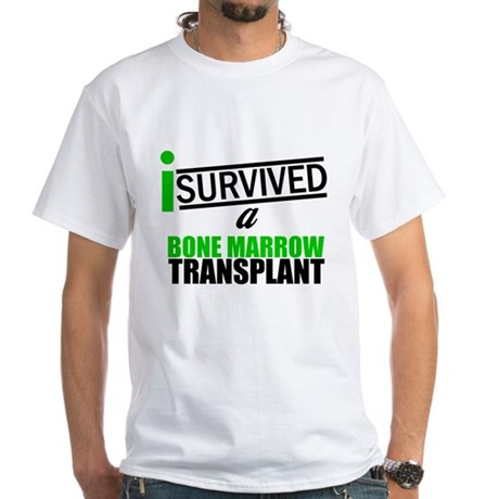 I Survived a Bone Marrow Transplant White T-Shirt
