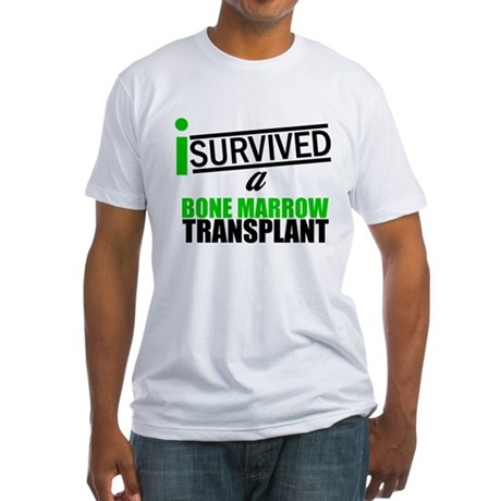 I Survived a Bone Marrow Transplant Fitted T-Shirt