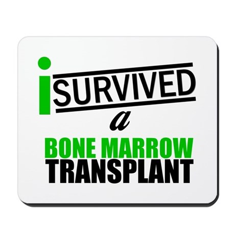 I Survived a Bone Marrow Transplant Mousepad