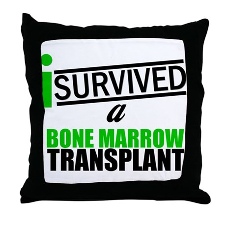 I Survived a Bone Marrow Transplant Throw Pillow