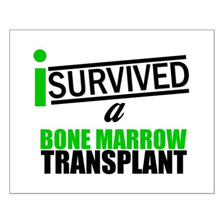I Survived a Bone Marrow Transplant Small Poster