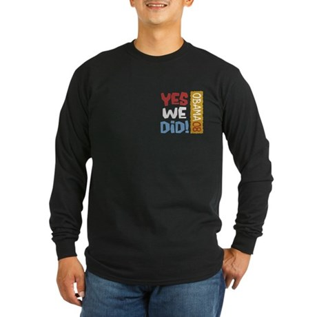 Yes We Did OBAMA Long Sleeve Dark T-Shirt