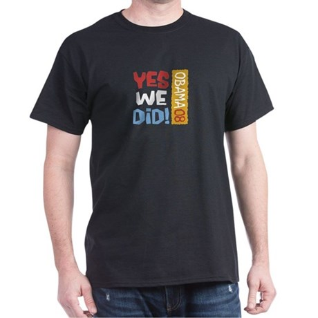Yes We Did OBAMA Dark T-Shirt