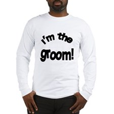 I'm the Groom Wedding Long Sleeve T-Shirt