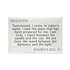 "Delenn ""I am Grey"" Rectangle Magnet"