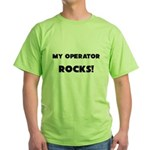 MY Operator ROCKS! Green T-Shirt