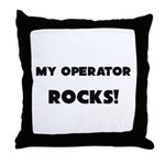 MY Operator ROCKS! Throw Pillow