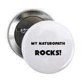 "MY Naturopath ROCKS! 2.25"" Button (10 pack)"