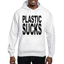 Plastic Sucks Hooded Sweatshirt