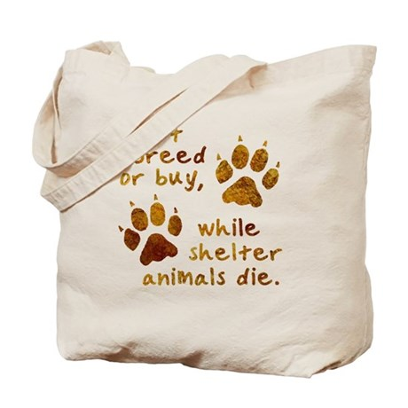 Don't Breed or Buy Tote Bag