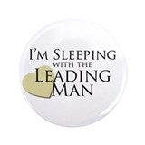 "Sleeping with the Leading Man 3.5"" Button"