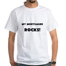 MY Mortgager ROCKS! White T-Shirt