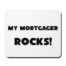 MY Mortgager ROCKS! Mousepad