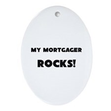 MY Mortgager ROCKS! Oval Ornament