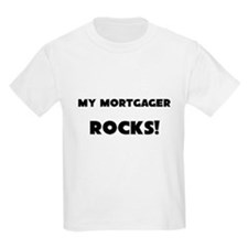 MY Mortgager ROCKS! Kids Light T-Shirt