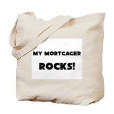 MY Mortgager ROCKS! Tote Bag