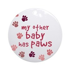 My Other Baby Has Paws Ornament (Round)
