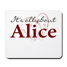 It's All About Alice Mousepad