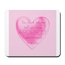 Ardently Admire Mousepad