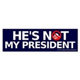 He's Not My President Bumper Car Sticker