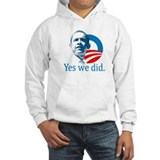 YES WE DID Hoodie Sweatshirt