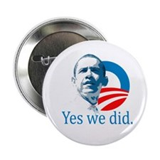 "YES WE DID 2.25"" Button"