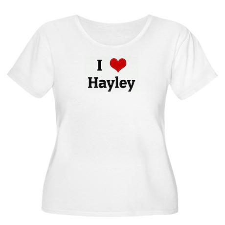 I Love Hayley Women's Plus Size Scoop Neck T-Shirt