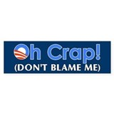 Oh Crap, Don't Blame Me Bumper Bumper Sticker