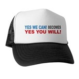 Yes You WIll Trucker Hat