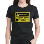 Caffeine Warning Dietary Worker Women's Dark T-Shi
